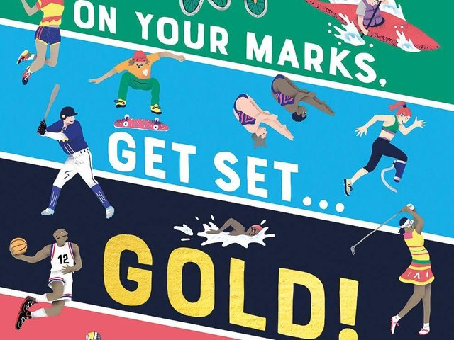 On Your Marks, Get Set, Gold! A Funny and Fact-Filled Guide to Every Olympic Sport