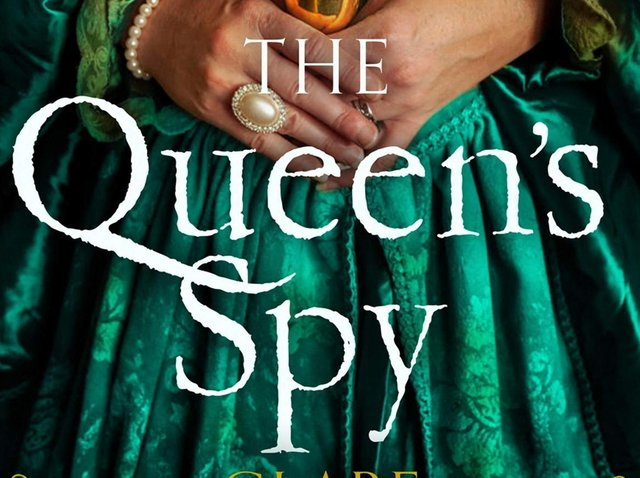 The Queen's Spy  by Clare Marchant