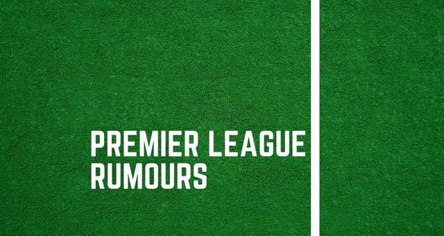 Die neuesten Gerüchte der englischen Premier League.